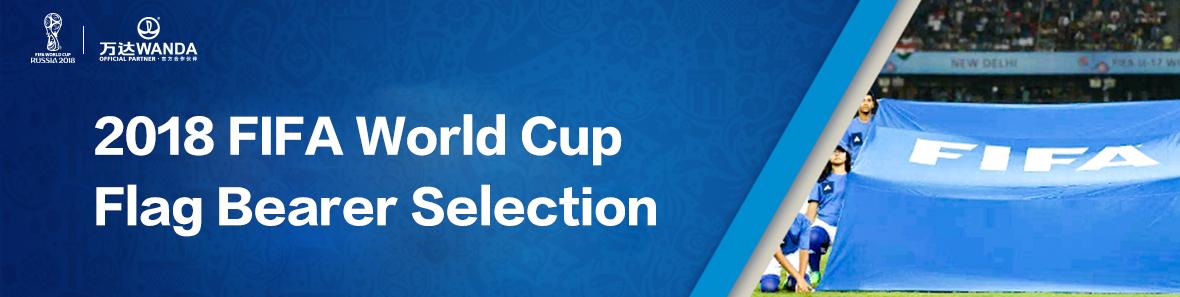 2018 FIFA World Cup Flag Bearer Selection